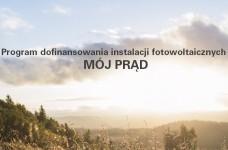 """Program Dofinansowania Mikroinstalacji Fotowoltaicznych """"Mój Prąd"""""""